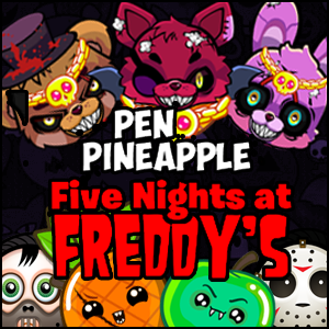 Pen Pineapple Freddys Night Game Online kiz10