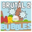 Brutal 2: Mr. Bubbles Game Online kiz10