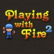 Playing with Fire 2 Game Online kiz10