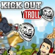 Kick Out Y Troll Game Online kiz10