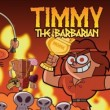 Timmy The Barbarian Game Online kiz10