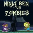Ninja Ben vs Zombies Game Online kiz10