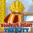 Woodwork Builder the City Game Online kiz10