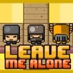 Leave Me Alone Game Online kiz10