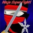 Ninja Super Fight!
