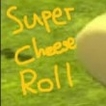 Super cheese roll