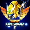 super-robo-fighter-2