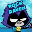 Rock-n-Raven - Teen Titans Go! Games