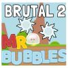 Game Brutal 2: Mr. Bubbles