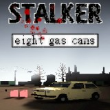 Stalker: Eight Gas Cans