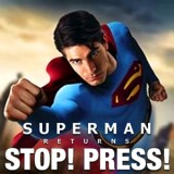 Superman Returns: Stop! Press