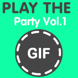 Play The Gif Party Vol 1