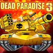 Dead Paradise 3 Online