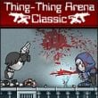 Game Thing thing arena classic