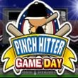 Game Pinch Hitter Game Day