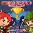 Bubble Fighting Tournament