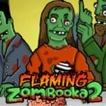 Flaming Zombooka 2 Game Online kiz10