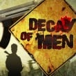 Decay of Men Game Online kiz10