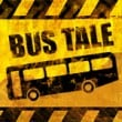 Game Bus Tale