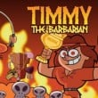 Game Timmy The Barbarian