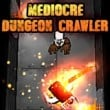 Game Mediocre Dungeon Crawler