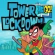Teen Titans Go! Tower Loc
