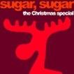 Sugar  Sugar The  Xmas Special