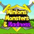 Minions, Monsters & Madne